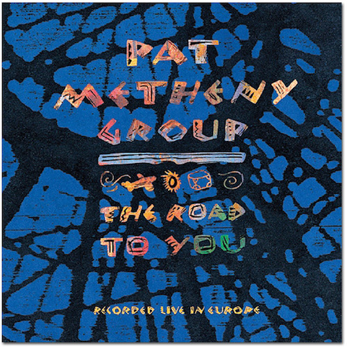Pat Metheny Group The Road to You.JPG