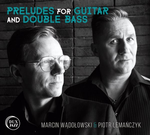 wadolowski_lemanczyk-preludes-for-guitar-and-double-bass.jpg