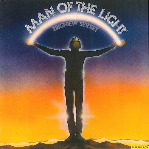 Zbigniew Seifert Man of the Light.jpg