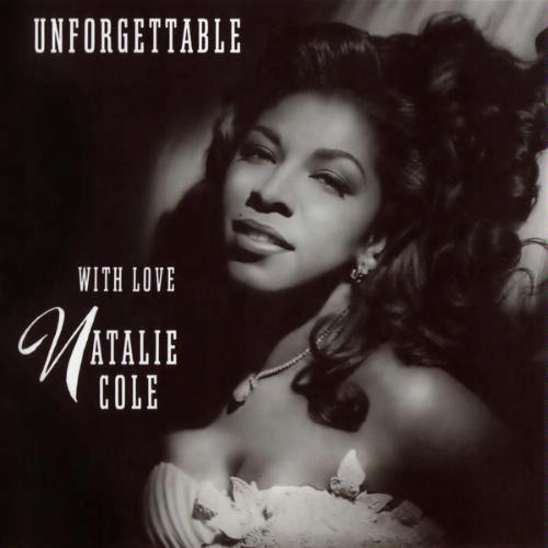 Natalie Cole Unforgetable.jpeg